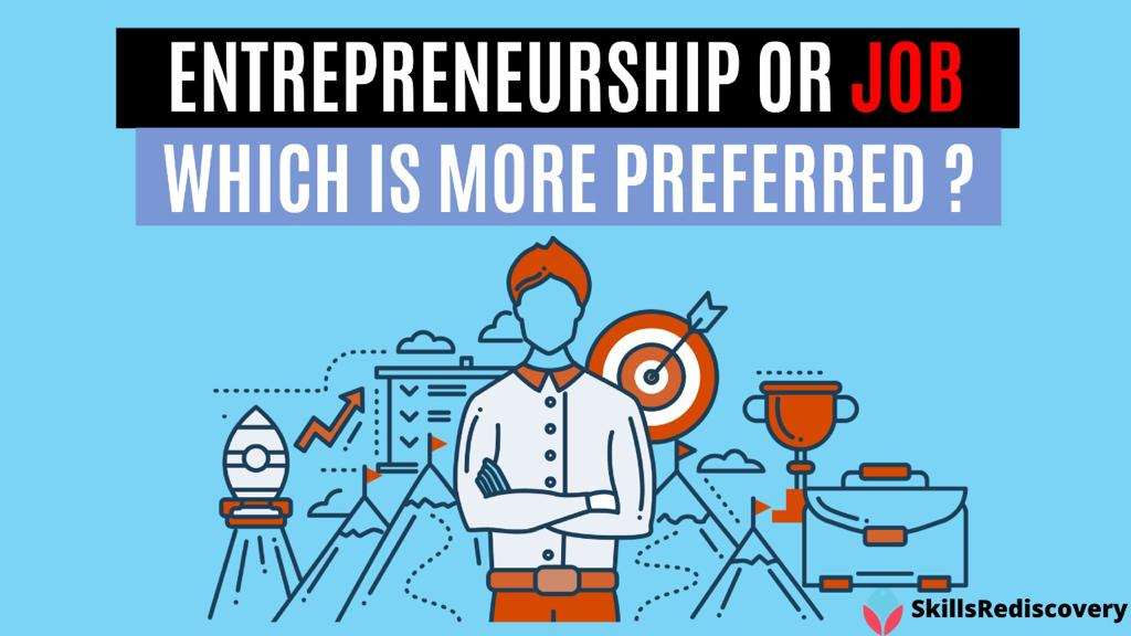Entrepreneurship Or A Job? Which Is More Preferred Nowadays?