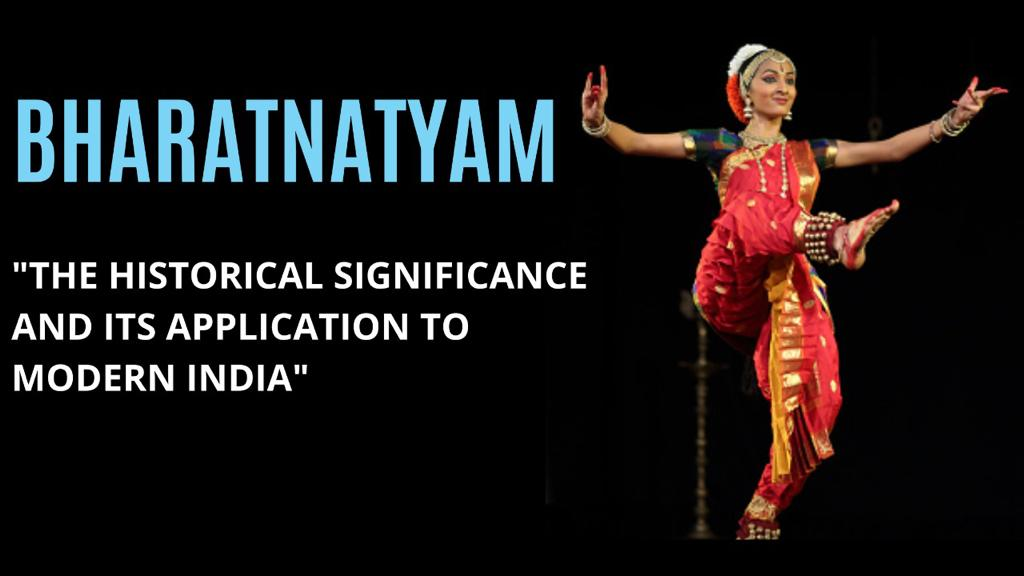 Bharatanatyam- the Historical Significance And Its Application to Modern India.